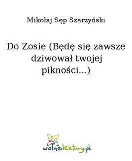 Chomikuj, ebook online Do Zosie (Będę się zawsze dziwował twojej pikności…). Mikołaj Sęp Szarzyński