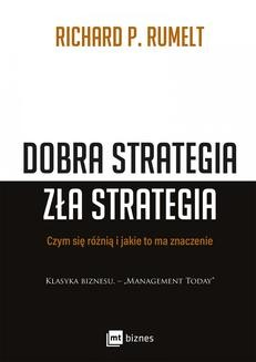 Chomikuj, ebook online Dobra strategia zła strategia. Richard P. Rumelt