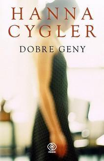 Chomikuj, pobierz ebook online Dobre geny. Hanna Cygler