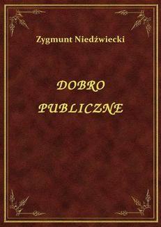 Chomikuj, ebook online Dobro Publiczne. Zygmunt Niedźwiecki