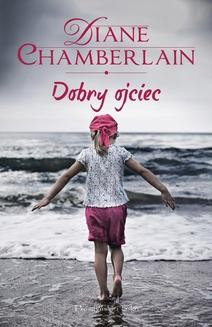 Chomikuj, ebook online Dobry ojciec. Diane Chamberlain