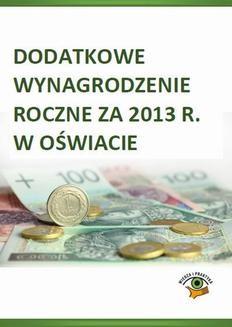 Ebook Dodatkowe wynagrodzenie roczne za 2013 rok. Zasady obliczania i ewidencji pdf