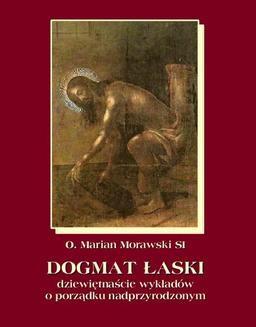 Ebook Dogmat Łaski. Dziewiętnaście wykładów o porządku nadprzyrodzonym pdf