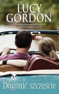 Chomikuj, ebook online Dogonić szczęście. Lucy Gordon