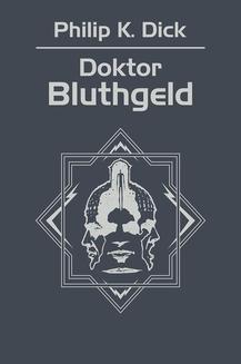 Chomikuj, ebook online Doktor Bluthgeld. Philip K. Dick