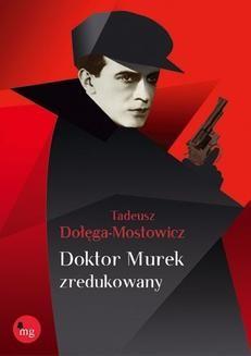 Chomikuj, ebook online Doktor Murek zredukowany. Tadeusz Dołęga-Mostowicz