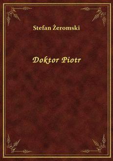 Chomikuj, ebook online Doktor Piotr. Stefan Żeromski
