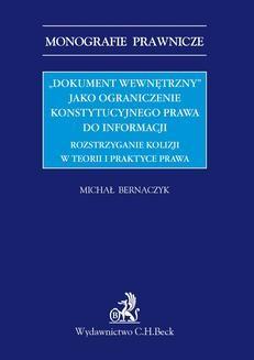 Chomikuj, ebook online Dokument wewnętrzny jako ograniczenie konstytucyjnego prawa do informacji. Rozstrzyganie kolizji w teorii i praktyce prawa. Michał Bernaczyk