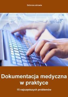 Chomikuj, ebook online Dokumentacja medyczna w praktyce – 15 najczęstszych problemów. Piotr Glen