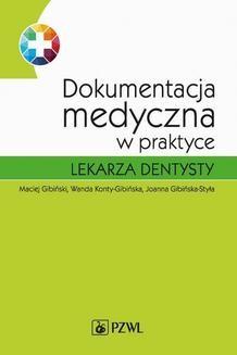 Chomikuj, ebook online Dokumentacja medyczna w praktyce lekarza dentysty. Maciej Gibiński