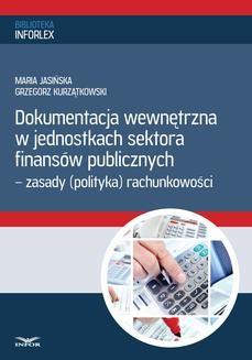 Ebook Dokumentacja wewnętrzna w jednostkach sektora finansów publicznych 2014 pdf