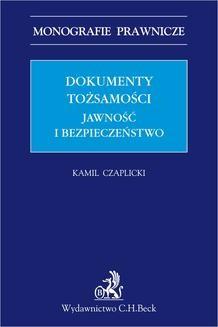 Chomikuj, pobierz ebook online Dokumenty tożsamości. Jawność i bezpieczeństwo. Kamil Czaplicki