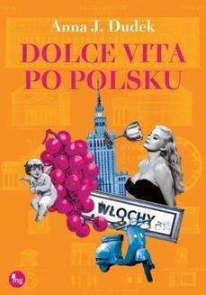 Chomikuj, ebook online Dolce vita po polsku. Anna J. Dudek