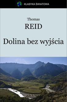 Chomikuj, ebook online Dolina bez wyjścia. Thomas Reid