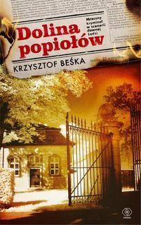 Chomikuj, ebook online Dolina popiołów. Krzysztof Beśka