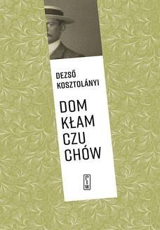 Chomikuj, ebook online Dom kłamczuchów. Dezső Kosztolányi