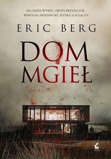 Chomikuj, ebook online Dom mgieł. Eric Berg
