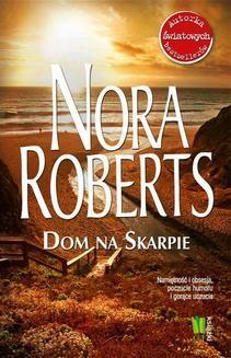 Chomikuj, ebook online Dom na Skarpie. Nora Roberts