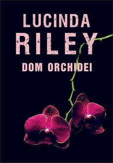 Chomikuj, pobierz ebook online Dom orchidei. Lucinda Riley