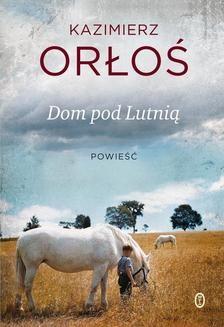 Chomikuj, ebook online Dom pod Lutnią. Kazimierz Orłoś