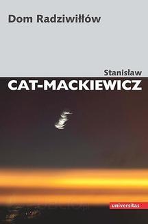 Chomikuj, pobierz ebook online Dom Radziwiłłów. Stanisław Cat-Mackiewicz