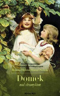 Chomikuj, ebook online Domek nad strumykiem. Bożena Helena Mazur-Nowak