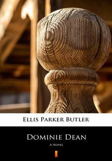 Chomikuj, ebook online Dominie Dean. A Novel. Ellis Parker Butler