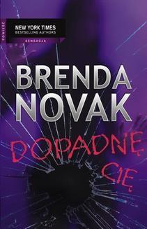 Chomikuj, ebook online Dopadnę cię. Brenda Novak