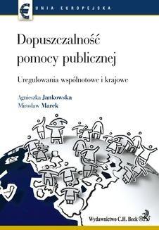Chomikuj, pobierz ebook online Dopuszczalność pomocy publicznej Uregulowania wspólnotowe i krajowe. Marek Mirosław