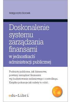 Ebook Doskonalenie systemu zarządzania finansami w jednostkach administracji publicznej. Koncepcje, metody, techniki, narzędzia, instrumenty pdf
