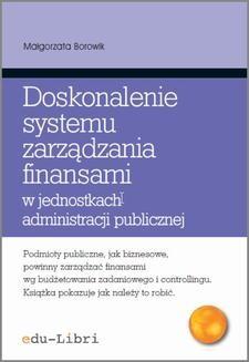 Chomikuj, ebook online Doskonalenie systemu zarządzania finansami w jednostkach administracji publicznej. Małgorzata Borowik