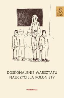 Ebook Doskonalenie warsztatu nauczyciela polonisty pdf