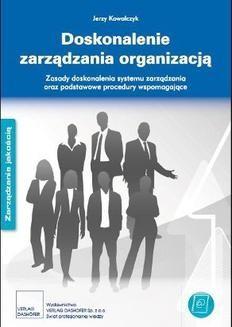 Chomikuj, ebook online Doskonalenie zarządzania organizacją – zasady i podstawowe procedury. Jerzy Kowalczyk