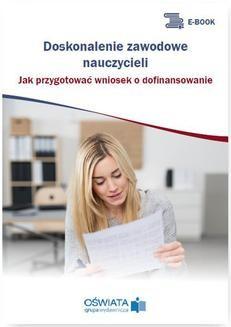 Ebook Doskonalenie zawodowe nauczycieli. Jak przygotować wniosek o dofinansowanie pdf
