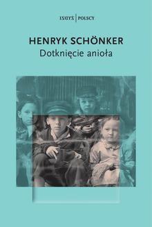 Chomikuj, ebook online Dotknięcie anioła. Henryk Schonker