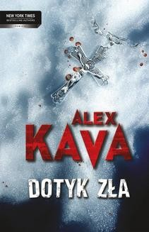 Chomikuj, ebook online Dotyk zła. Alex Kava