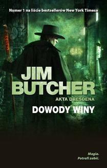 Chomikuj, ebook online Dowody winy. Akta Dresdena. Jim Butcher