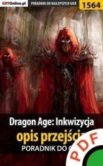 Ebook Dragon Age: Inkwizycja. Opis przejścia. Poradnik do gry pdf