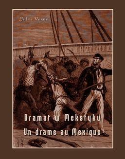 Chomikuj, ebook online Dramat w Meksyku. Un drame au Mexique. Jules Verne