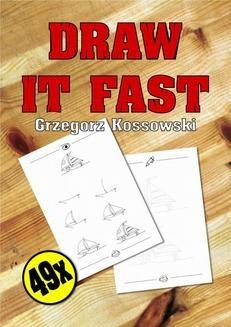 Chomikuj, ebook online Draw it fast!. Grzegorz Kossowski
