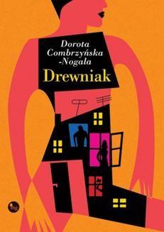 Chomikuj, pobierz ebook online Drewniak. Dorota Comrzyńska-Nogala