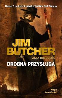 Chomikuj, ebook online Drobna przysługa. Jim Butcher