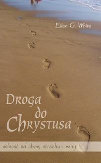 Chomikuj, ebook online Droga do Chrystusa. Ellen G.White