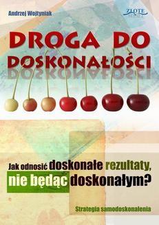 Chomikuj, pobierz ebook online Droga do doskonałości. Andrzej Wojtyniak