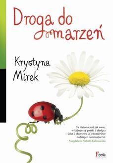 Chomikuj, ebook online Droga do marzeń. Krystyna Mirek