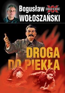 Chomikuj, ebook online Droga do piekła. Bogusław Wołoszański