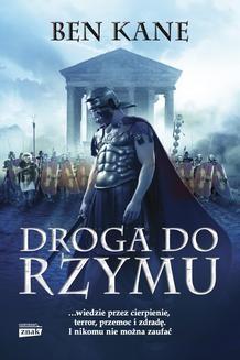 Chomikuj, ebook online Droga do Rzymu. Ben Kane