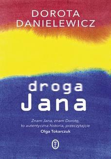 Chomikuj, pobierz ebook online Droga Jana. Dorota Danielewicz