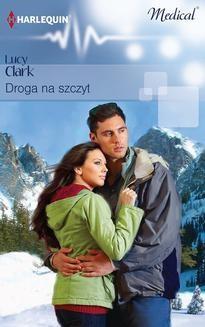 Chomikuj, ebook online Droga na szczyt. Lucy Clark