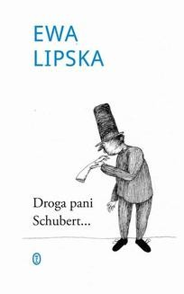 Chomikuj, ebook online Droga Pani Schubert…. Ewa Lipska